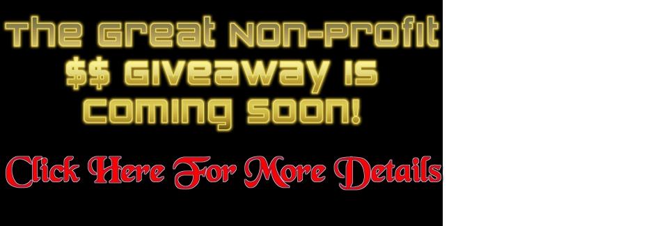 Non-Profit $$$ Giveaway!